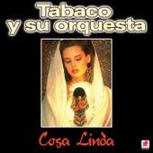 Cosa Linda by Tabaco Y Su Orquesta