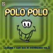 Lo Mejor Y Algo Mas 25 Aniversario Vol.1 by Polo Polo