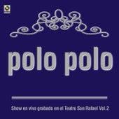 Show En Vivo Grabado En El Teatro San Rafael Vol. II by Polo Polo