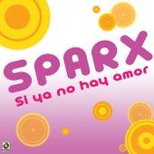 Si Ya No Hay Amor by Sparx