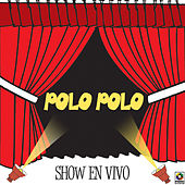 Show En Vivo by Polo Polo