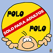 Solo Para Adultos by Polo Polo