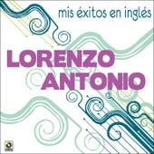 Mis Exitos En Ingles by Lorenzo Antonio