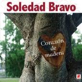 Corazon De Madera by Soledad Bravo