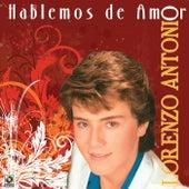 Hablemos De Amor by Lorenzo Antonio
