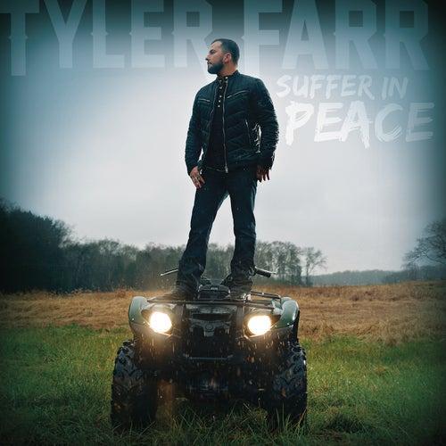 Suffer in Peace by Tyler Farr