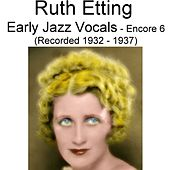 Early Jazz Vocals (Encore 6) [Recorded 1932-1937] by Ruth Etting