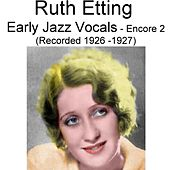 Early Jazz Vocals (Encore 2) [Recorded 1926-1927] by Ruth Etting