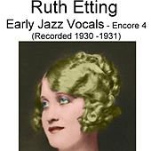 Early Jazz Vocals (Encore 4) [Recorded 1930-1931] by Ruth Etting