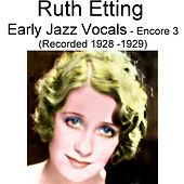 Early Jazz Vocals (Encore 3) [Recorded 1928-1929] by Ruth Etting