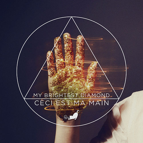 Ceci Est Ma Main von My Brightest Diamond