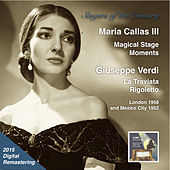 Singers of the Century: Maria Callas, Vol. 3 – Magical Stage Moments (Live) [2015 Digital Remaster] by Maria Callas