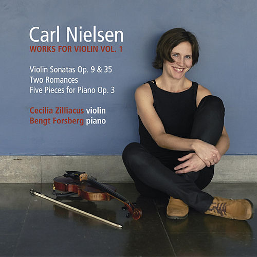 Carl Nielsen: Works for Violin Vol. 1 by Bengt Forsberg