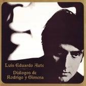 Diálogos de Rodrigo y Gimena (Remasterizado) by Luis Eduardo Aute