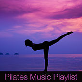 Pilates Music Playlist by Various Artists