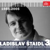 Nejvýznamnější skladatelé české populární hudby  Ladislav Štaidl, Pt. 3 (1985-2005) by Various Artists