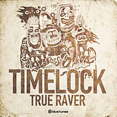 True Raver by Time Lock