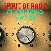 Spirit of Radio 70s AM Radio Edition by Various Artists