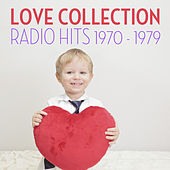 Love Collection Radio Hits 1970 to 1979 by Bob Welch
