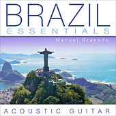 Brazil Essentials: Acoustic Guitar by Manuel Granada