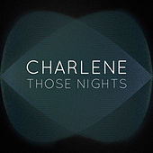 Those Nights by Charlene