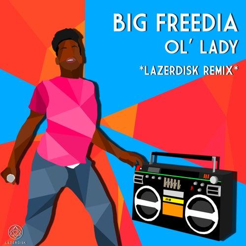 Ol' Lady (Lazerdisk Remix) by Big Freedia