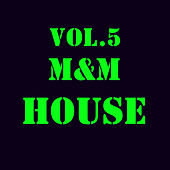 M&m House, Vol. 5 by Various Artists