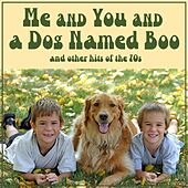 Me and You and a Dog Named Boo and Other Hits of the 70s by Various Artists