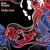 Outta Love by Reel People