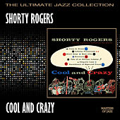 Cool And Crazy by Shorty Rogers