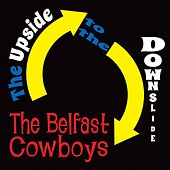 The Upside to the Downslide by The Belfast Cowboys