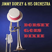 Dorsey Goes Dixie by Jimmy Dorsey