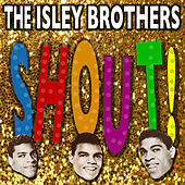 Shout! - The Best Of The Isley Brothers by The Isley Brothers