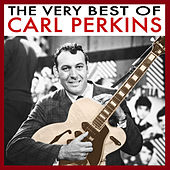 The Very Best Of Carl Perkins by Carl Perkins