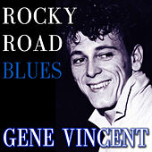 Rocky Road Blues by Gene Vincent