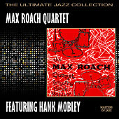 Max Roach Quartet Featuring Hank Mobley by Max Roach
