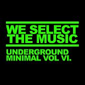 We Select The Music, Vol. 6: Underground Minimal - EP by Various Artists