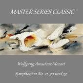 Master Series Classic -Wolfgang Amadeus Mozart - Symphonien No. 21, 30 und 33 by Hamburg Rundfunk-Sinfonieorchester