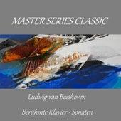 Master Series Classic - Ludwig van Beethoven - Berühmte Klavier-Sonaten by Dumbravka Tomsic