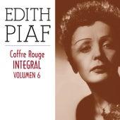Edith Piaf, Coffre Rouge Integral, Vol. 6/10 by Edith Piaf