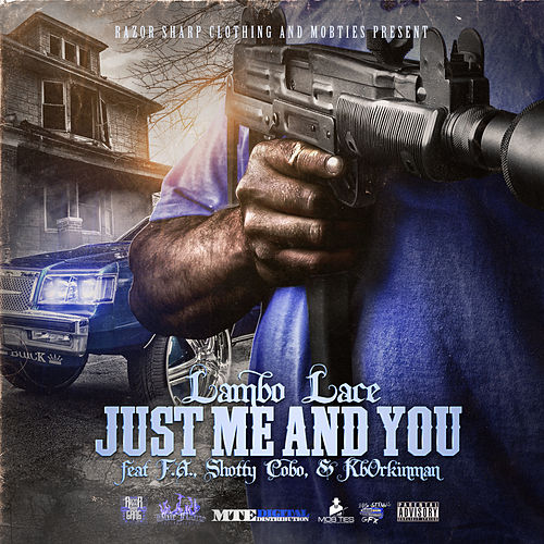 Just Me & You (feat. F.A., Shotty Cobo & Kborkinman) by Lambo Lace