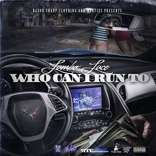 Who Can I Run To by Lambo Lace