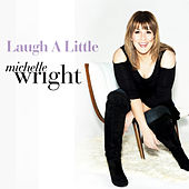 Laugh a Little by Michelle Wright