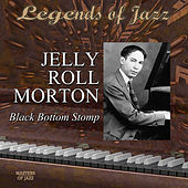 Legends Of Jazz: Jelly Roll Morton - Black Bottom Stomp by Jelly Roll Morton