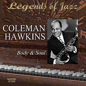 Legends Of Jazz: Coleman Hawkins - Body And Soul by Coleman Hawkins