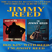 Rockin' With Reed & I'm Jimmy Reed by Jimmy Reed