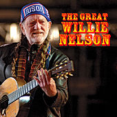 The Great Willie Nelson by Willie Nelson