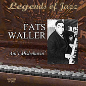 Legends Of Jazz: Fats Waller - Ain't Misbehavin' by Fats Waller