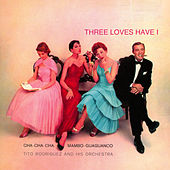 Three Loves Have I by Tito Rodriguez