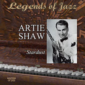 Legends Of Jazz: Artie Shaw - Stardust by Artie Shaw
